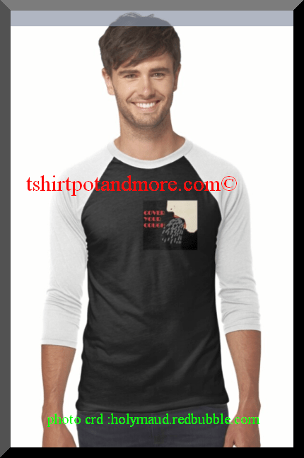 """""""cover your cough graphic print t shirt"""" by holymaud 