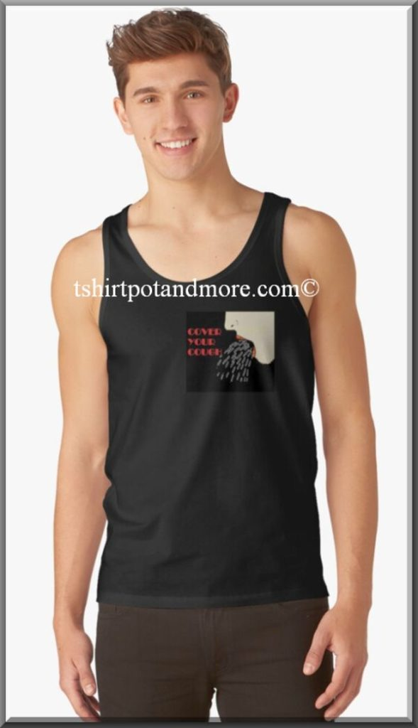 """cover your cough graphic tanktops"" T-shirt by holymaud 